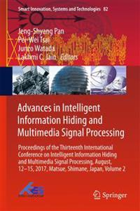 Advances in Intelligent Information Hiding and Multimedia Signal Processing: Proceedings of the Thirteenth International Conference on Intelligent Inf