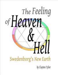Feeling of Heaven & Hell: Swedenborg's New Earth