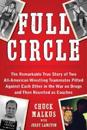 Full Circle: The Remarkable True Story of Two All-American Wrestling Teammates Pitted Against Each Other in the War on Drugs and Th