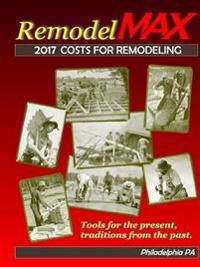 2017 Remodelmax Unit Cost Estimating Manual for Remodeling - Philadelphia Pa & Vicinity