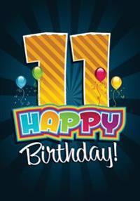 Happy Birthday 11: Birthday Books for Children, Birthday Journal Notebook for 11 Year Old for Journaling & Doodling, 7 X 10, (Birthday Ke