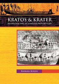 Kratos & Krater: Reconstructing an Athenian Protohistory
