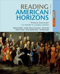 Reading American Horizons: Primary Sources for U.S. History in a Global Context, Volume I