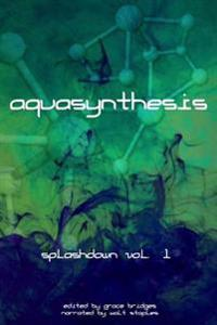 Aquasynthesis: Splashdown Vol. 1