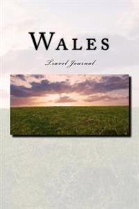 Wales Travel Journal: Travel Journal with 150 Lined Pages
