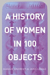 History of Women in 100 Objects