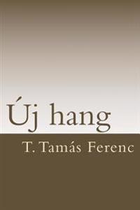 T. Tamas Ferenc: Uj Hang