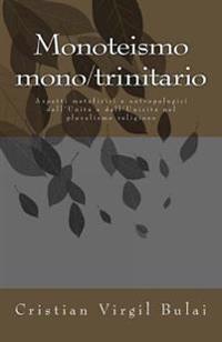 Monoteismo Monotrinitario: Cristianesimo, Islam, Induismo