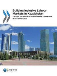 Building Inclusive Labour Markets in Kazakhstan