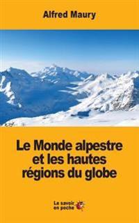 Le Monde Alpestre Et Les Hautes Régions Du Globe