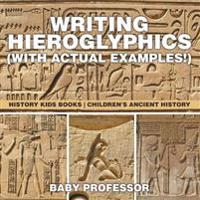 Writing Hieroglyphics (with Actual Examples!)