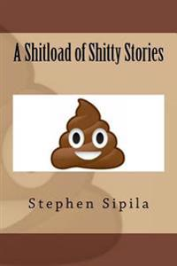 A Shitload of Shitty Stories