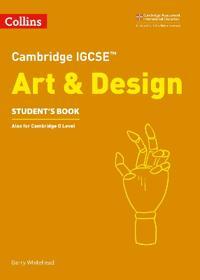 Cambridge IGCSE (R) Art and Design Student's Book