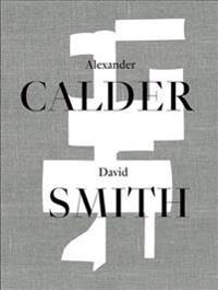 Alexander Calder / David Smith