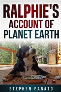 Ralphie's Account of Planet Earth
