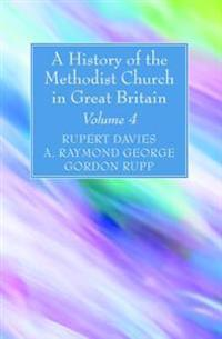 A History of the Methodist Church in Great Britain, Volume Four