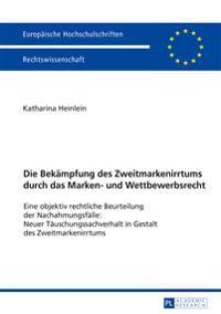 Die Bekaempfung Des Zweitmarkenirrtums Durch Das Marken- Und Wettbewerbsrecht: Eine Objektiv Rechtliche Beurteilung Der Nachahmungsfaelle: Neuer Taeus