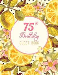 75th Birthday Guest Book: Vintage Rustic Guestbook, 100 Pages 8.5 X 11, Pink Yellow Lemon Flowers Watercolor Design