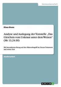 """Analyse Und Auslegung Der Textstelle """"Das Gleichnis Vom Unkraut Unter Dem Weizen (MT 13,24-30)"""