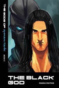 The Black God: The Gods of Ahman-Tahk, Book 3