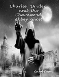 Charlie Dryden and the Charnwood Abbey Ghost