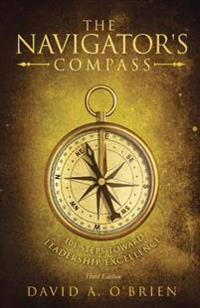 The Navigator's Compass: 101 Steps Toward Leadership Excellence