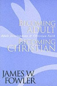 Becoming Adult, Becoming Christian: Adult Development and Christian Faith