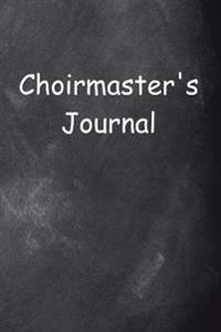Choirmaster's Journal Chalkboard Design: (Notebook, Diary, Blank Book)
