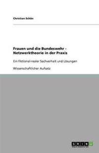 Frauen Und Die Bundeswehr - Netzwerktheorie in Der Praxis