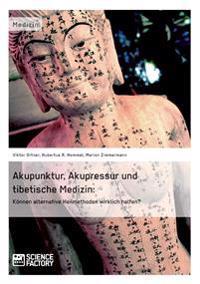 Akupunktur, Akupressur Und Tibetische Medizin