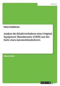 Analyse Des Kauferverhaltens Eines Original Equipment Manufacturer (OEM) Aus Der Sicht Eines Automobilzulieferers