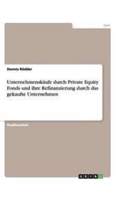 Unternehmenskaufe Durch Private Equity Fonds Und Ihre Refinanzierung Durch Das Gekaufte Unternehmen