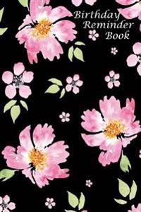 Birthday Reminder Book: Birthday and Anniversary Date Book: Birthday Record Book in Pretty Pink Floral Design