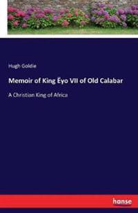 Memoir of King Eyo VII of Old Calabar