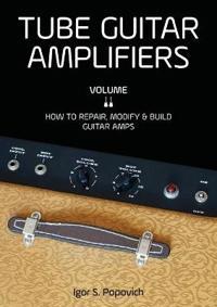 Tube Guitar Amplifiers Volume 2
