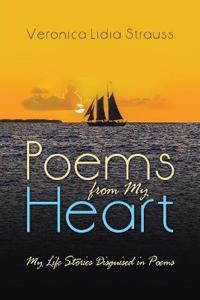 Poems from My Heart: My Life Stories Disguised in Poems