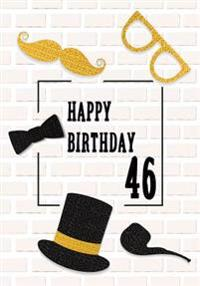 Happy Birthday 46: Birthday Gifts for Men, Birthday Journal Notebook for 46 Year Old for Journaling & Doodling, 7 X 10, (Birthday Keepsak