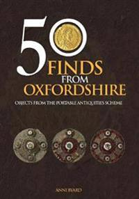 50 Finds from Oxfordshire: Objects from the Portable Antiquities Scheme