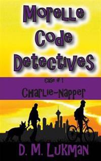 Morelle Code Detectives: (Case #1: Charlie-Napper)
