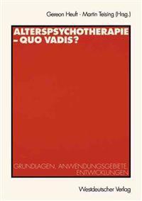 Alterspsychotherapie-Quo Vadis?