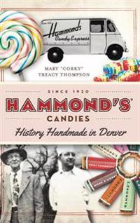 Hammond's Candies: History Handmade in Denver