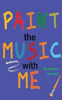 Paint the Music with Me