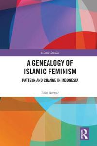 A Genealogy of Islamic Feminism: Pattern and Change in Indonesia
