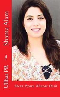 Shama Alam: Mera Pyara Bharat Desh