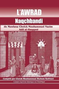 L'Awrad Naqchbandi de Mawlana Cheick Mouhammad Nazim Adil Al-Haqqani