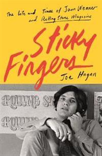 Sticky fingers - the life and times of jann wenner and rolling stone magazi