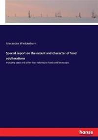 Special report on the extent and character of food adulterations