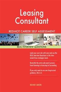 Leasing Consultant Red-Hot Career Self Assessment Guide; 1184 Real Interview Que