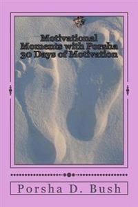 Motivational Moments with Porsha: 30 Days of Motivation