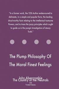 The Plump Philosophy of the Moral Finest Feelings